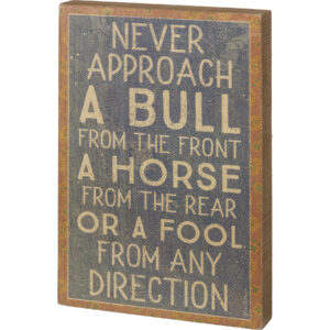 Never approach a bull box sign
